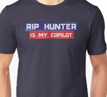 Rip Hunter Is My Co-Pilot Unisex T-Shirt