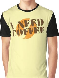 I Need COFFEE! with coffee bean imprint Graphic T-Shirt