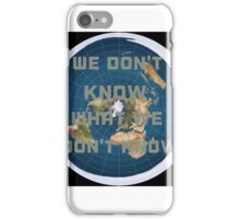 Flat earth what we don't know iPhone Case/Skin