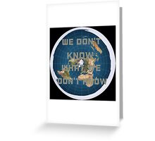 Flat earth what we don't know Greeting Card