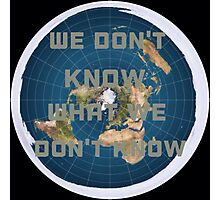 Flat earth what we don't know Photographic Print