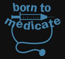 Born to medicate! One Piece - Short Sleeve