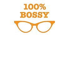 100% percent BOSSY! with glasses Photographic Print