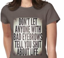 Eyebrows Womens Fitted T-Shirt