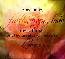 faith hope love-1 Cor. 13:13 by vigor
