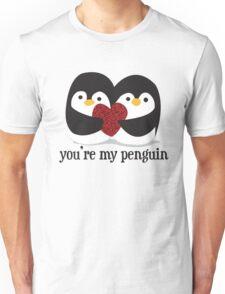 You're my penguin Unisex T-Shirt