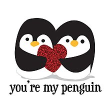 You're my penguin Photographic Print