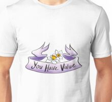 You have value Unisex T-Shirt