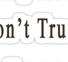 Young Metro Don't Trust Trump Sticker