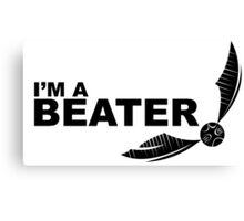 I'm a Beater Black Canvas Print