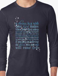 A Dream is a Wish Long Sleeve T-Shirt