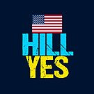 Hill Yes 2016 Hillary Clinton by elishamarie28
