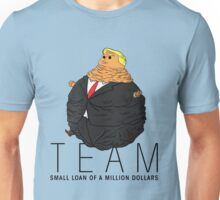 Team Small Loan of a Million Dollars Unisex T-Shirt