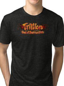 Trillion God of Destruction Tri-blend T-Shirt