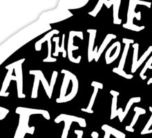 Throw Me to the Wolves Sticker