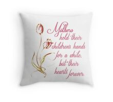 Mothers hold their children's hands... Throw Pillow