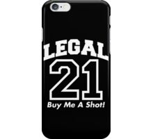 legal shot iPhone Case/Skin