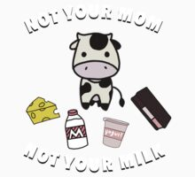 Not your Mom, not your Milk! Baby Tee