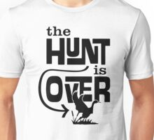 The Hunt Is Over Unisex T-Shirt