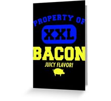 property bacon Greeting Card