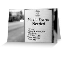 Movie Extras Needed Greeting Card