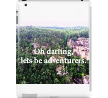 Oh darling, lets be adventurers. iPad Case/Skin