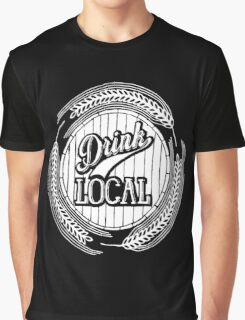 Drink Local Graphic T-Shirt