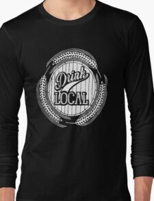 Drink Local Long Sleeve T-Shirt