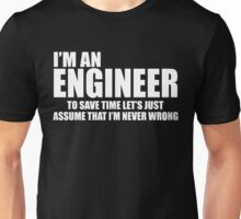 Engineers Are Never Wrong Unisex T-Shirt