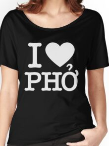 i love pho Women's Relaxed Fit T-Shirt