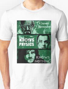 John Snow, Heisenberg, Sheldon Cooper Unisex T-Shirt