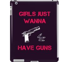 Girls Want Guns iPad Case/Skin