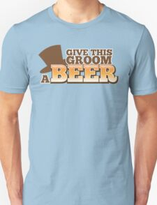 Give this Groom a Beer with top hat for weddings T-Shirt