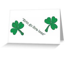 Erin  what do you think! At Patricks day! Greeting Card