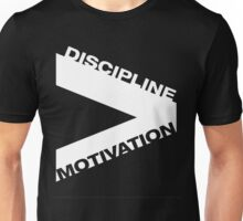 discipline over motivation Unisex T-Shirt