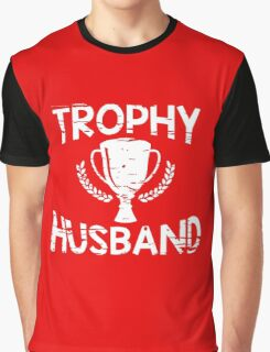 trophy husband Graphic T-Shirt