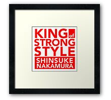 KING OF STRONG STYLE Framed Print
