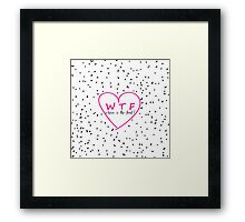 Funny WTF trendy typography pink heart Framed Print