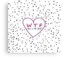 Funny WTF trendy typography pink heart Canvas Print