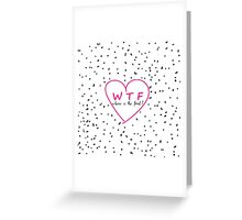 Funny WTF trendy typography pink heart Greeting Card