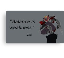 Balance is weakness Canvas Print