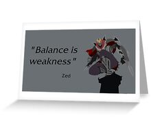 Balance is weakness Greeting Card