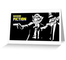 Wicked Fiction Greeting Card