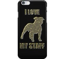 I love my staff Gold iPhone Case/Skin