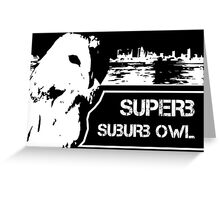 Superb Suberb Owl Greeting Card