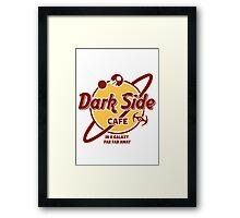 Dark Side Cafe Framed Print