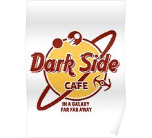 Dark Side Cafe Poster
