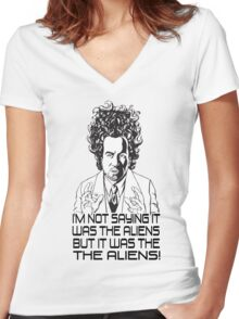 Im Not Saying It Was The Aliens... BUT Women's Fitted V-Neck T-Shirt