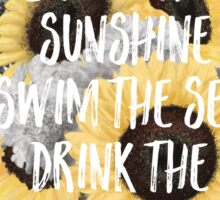 """Live in the sunshine, swim the sea, drink the wild air."" Sticker"