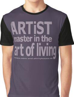 artist - art of living Graphic T-Shirt